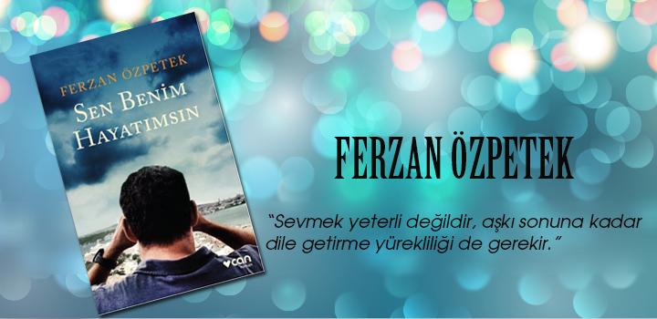 Ferzan Özpetek - Sen Benim Hayatımsın