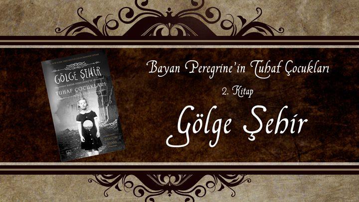 Photo of Gölge Şehir – Bayan Peregrine'in Tuhaf Çocukları 2. Kitap – Ransom Riggs