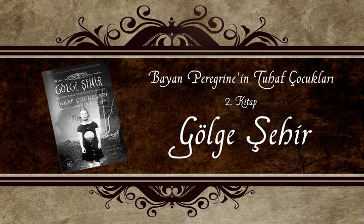 Gölge Şehir – Bayan Peregrine'in Tuhaf Çocukları 2. Kitap – Ransom Riggs