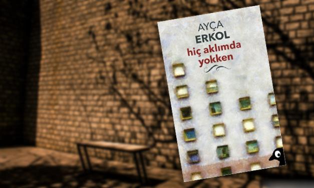 Hiç Aklımda Yokken – Ayça Erkol