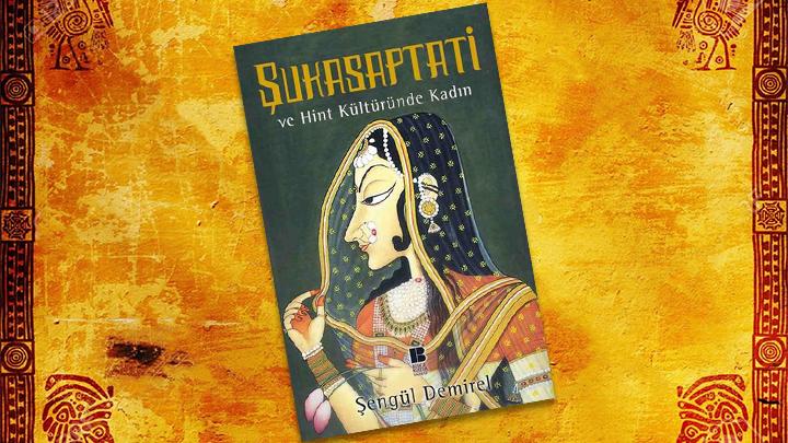 Photo of Şukasaptati ve Hint Kültüründe Kadın