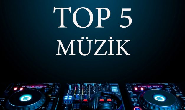 Müzik Top 5