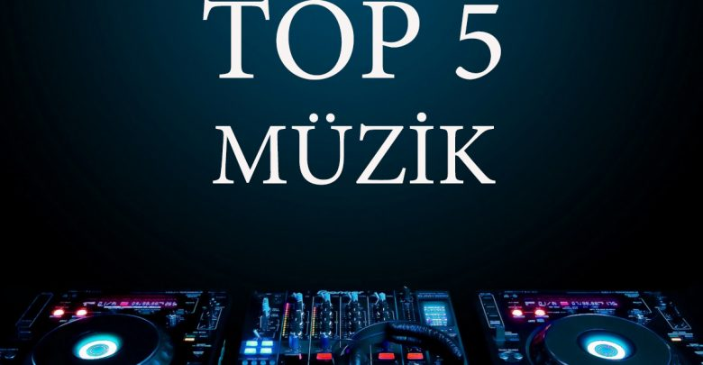Photo of Müzik Top 5