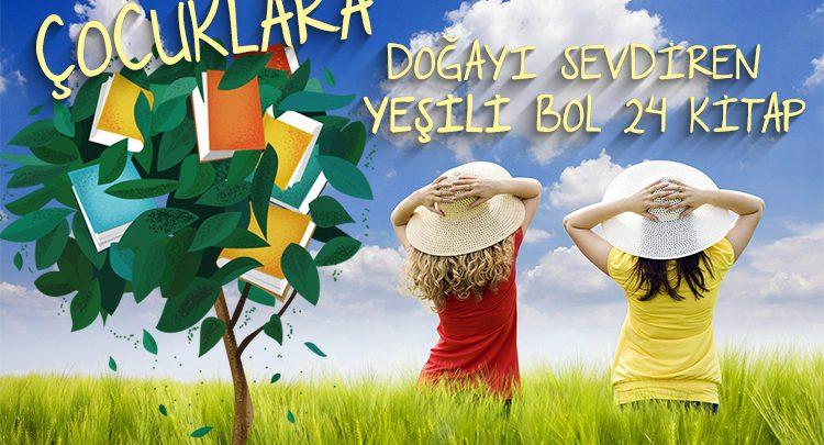 Photo of Çocuklara Doğayı Sevdiren Yeşili Bol 24 Kitap