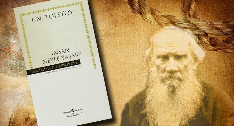 Photo of İnsan Ne İle Yaşar – Tolstoy