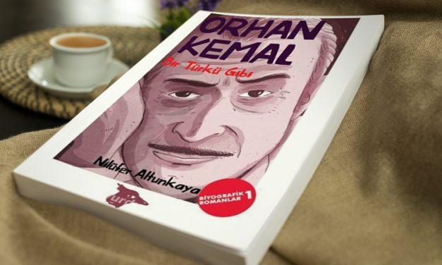 Orhan Kemal fildişi kuleden değil, hayatın İçinden yazmış bir İnsan