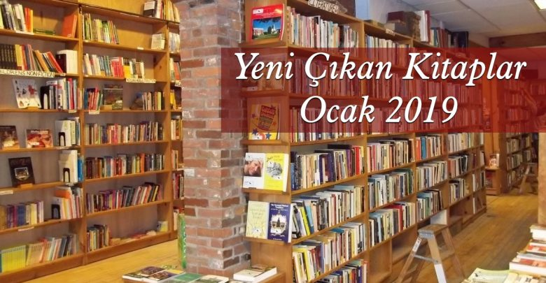 Yeni Çıkan Kitaplar - Ocak 2019