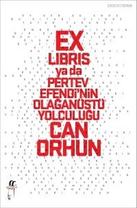 Ex Libris ya da pertev efendinin olağanüstü yolculuğu