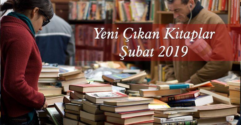 Photo of Yeni Çıkan Kitaplar – Şubat 2019