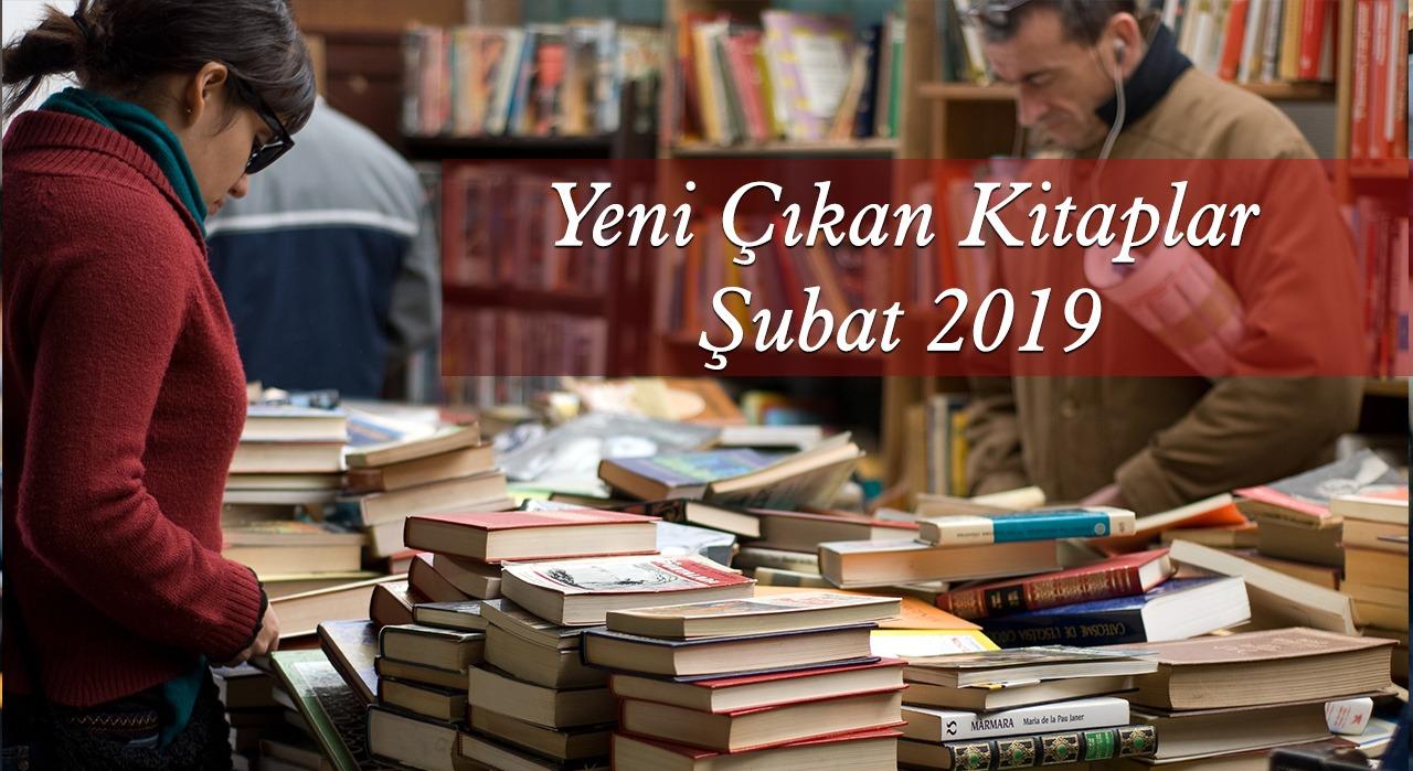 Yeni Çıkan Kitaplar - Şubat 2019