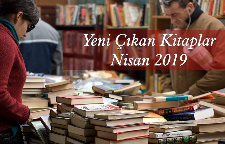 Yeni Çıkan Kitaplar - Nisan 2019