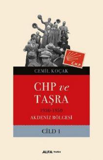 CHP ve Taşra-1930 1950 Akdeniz Bölgesi Cild 1