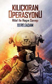 Kılıçkıran Operasyonu-Hilal ile Haçın Savaşı