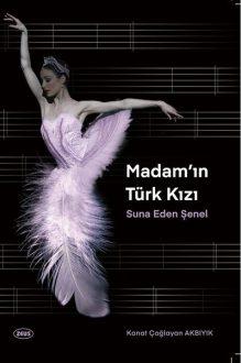 Madam'ın Türk Kızı Suna Eden Şenel