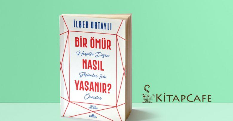 Photo of Bir Ömür Nasıl Yaşanır?